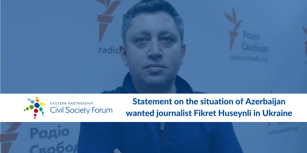 EaP CSF Steering Committee urges Ukraine and Interpol to reject the extradition request for Azerbaijani exiled journalist