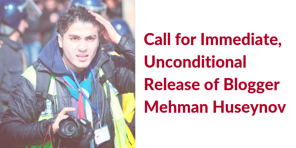 Release the Imprisoned Blogger, Mehman Huseynov