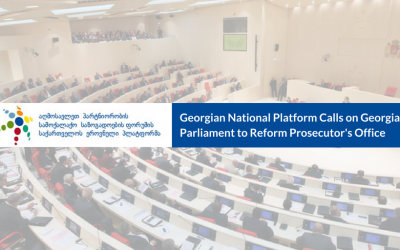 Georgian National Platform Calls on the Parliament to Reform Prosecutor's Office Procedures