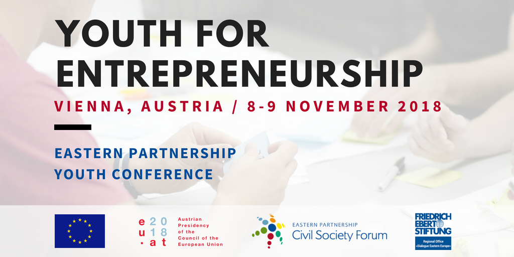"EaP CSF Announces Eastern Partnership Youth Conference 2018 ""Youth for Entrepreneurship"" to take place in Vienna, under Austrian Presidency"