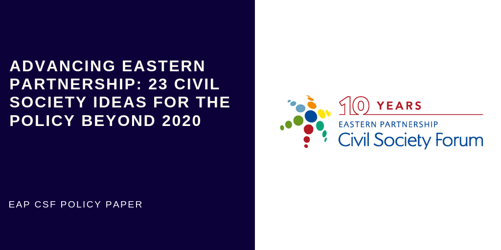 "10 Years of EaP Policy: ""Advancing Eastern Partnership: 23 Civil Society Ideas for the Policy beyond 2020"" Takes Stock of Achievements and Draws up a Set of Recommendations"